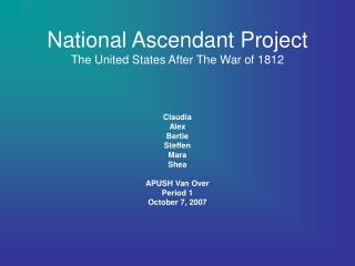 National Ascendant Project The United States After The War of 1812