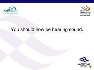 You should now be hearing sound.