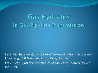 Gas Hydrates In Gas Pipeline Transmission