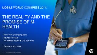 Mobile World Congress 2011: The Reality and the Promise of  M-Health