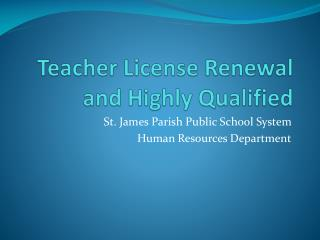Teacher License Renewal and Highly Qualified