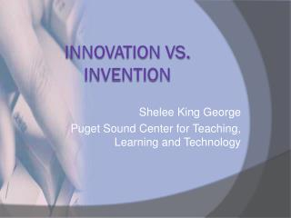 Innovation vs. Invention