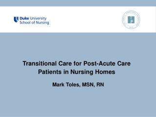 Transitional Care for Post-Acute Care  Patients in Nursing Homes