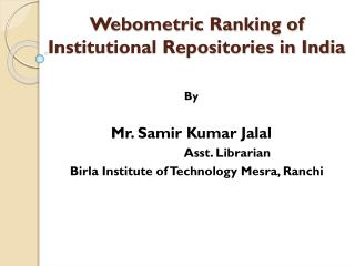 Webometric  Ranking of Institutional Repositories in India