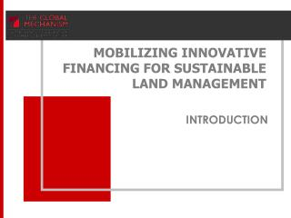 MOBILIZING INNOVATIVE FINANCING FOR SUSTAINABLE LAND MANAGEMENT
