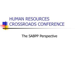HUMAN RESOURCES CROSSROADS CONFERENCE