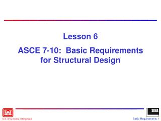 Lesson  6 ASCE 7-10:  Basic Requirements for Structural Design