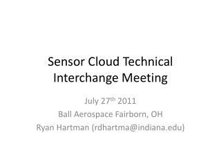 Sensor Cloud Technical Interchange Meeting