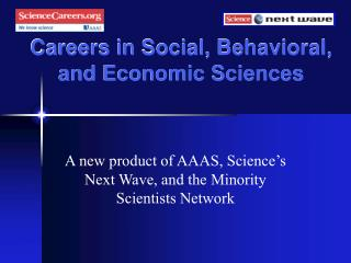 Careers in Social, Behavioral, and Economic Sciences