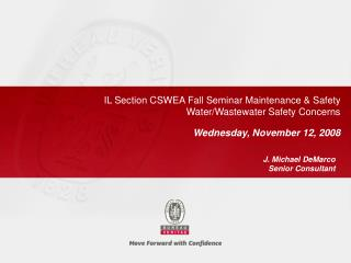 IL Section CSWEA Fall Seminar Maintenance & Safety Water/Wastewater Safety Concerns