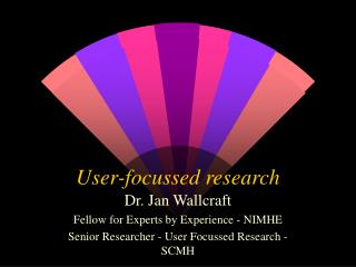 User-focussed research