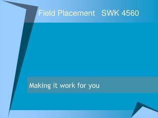 Field PlacementSWK 4560