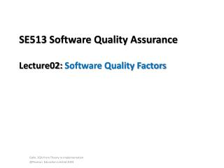 SE513 Software Quality Assurance Lecture02:  Software Quality Factors