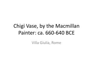 Chigi Vase, by the Macmillan Painter: ca. 660-640 BCE