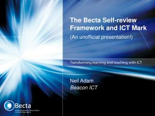 The Becta Self-review Framework and ICT Mark