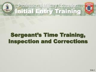 Sergeant's Time Training, Inspection and Corrections