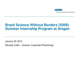Brazil Science Without Borders (SWB) Summer Internship Program at Amgen