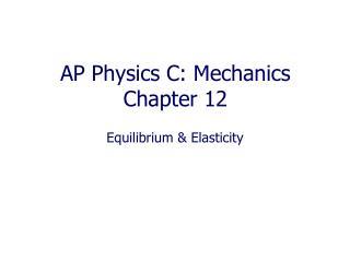AP Physics C:  Mechanics  Chapter  12