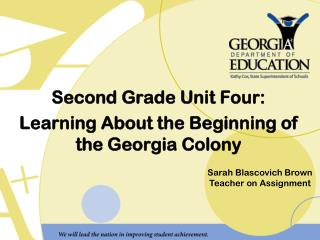 Second Grade Unit Four: Learning About the Beginning of the Georgia Colony
