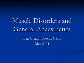 Muscle Disorders and General Anaesthetics