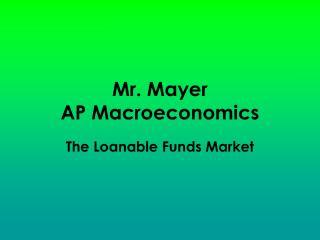 Mr. Mayer AP Macroeconomics