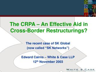The CRPA � An Effective Aid in Cross-Border Restructurings?
