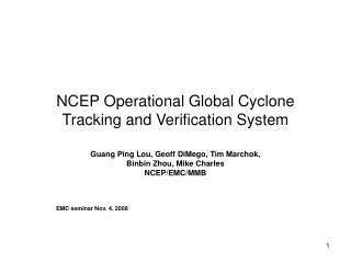 NCEP Operational Global Cyclone Tracking and Verification System