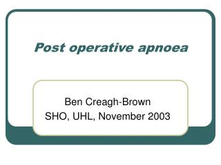 Post operative apnoea