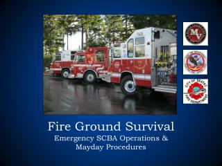 Fire Ground Survival Emergency SCBA Operations   Mayday Procedures