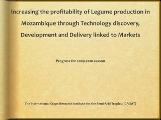Increasing the profitability of Legume production in Mozambique through Technology discovery, Development and Delivery l