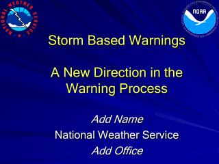 Storm Based Warnings A New Direction in the Warning Process