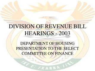 DIVISION OF REVENUE BILL HEARINGS - 2003