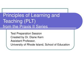 Principles of Learning and Teaching PLT  from the Praxis II Series
