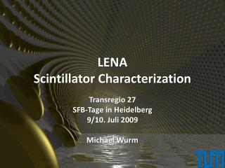 LENA Scintillator Characterization