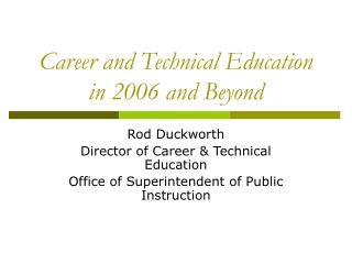 Career and Technical Education in 2006 and Beyond