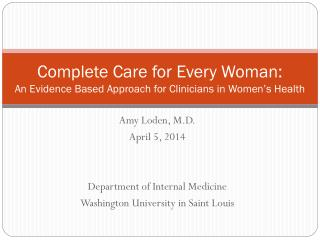Complete Care for Every Woman:  An Evidence Based Approach for Clinicians in Women's Health