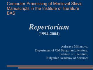 Computer Processing of Medieval Slavic Manuscripts in the Institute of literature BAS