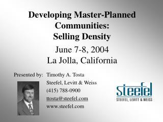 Developing Master-Planned Communities: Selling Density June 7-8, 2004 La Jolla, California