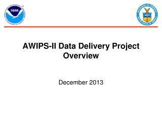 AWIPS-II Data Delivery Project Overview