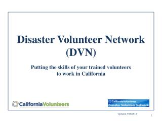 Disaster Volunteer Network (DVN) Putting the skills of your trained volunteers