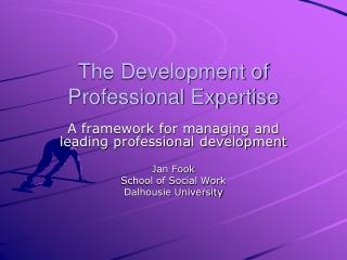 The Development of Professional Expertise