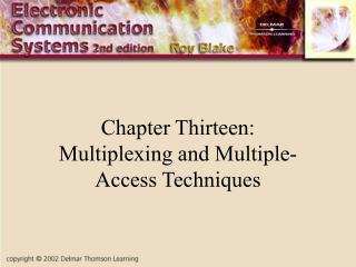 Chapter Thirteen: Multiplexing and Multiple-Access Techniques