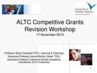 ALTC Competitive Grants Revision Workshop 17 November 2014