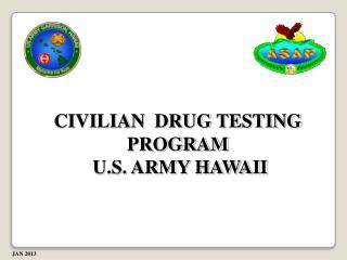 CIVILIAN   DRUG  TESTING PROGRAM U.S. ARMY HAWAII