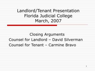 Landlord/Tenant Presentation Florida Judicial College March, 2007