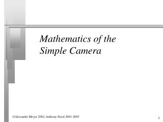 Mathematics of the  Simple Camera