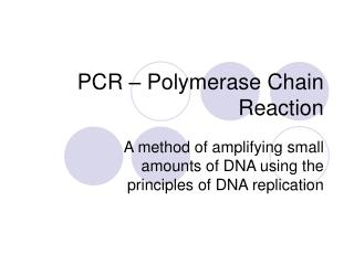 PCR � Polymerase Chain Reaction