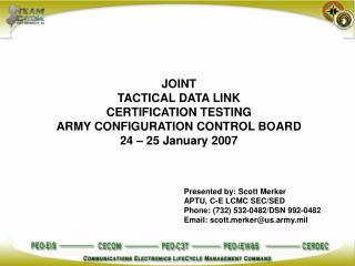 JOINT  TACTICAL DATA LINK CERTIFICATION TESTING ARMY CONFIGURATION CONTROL BOARD