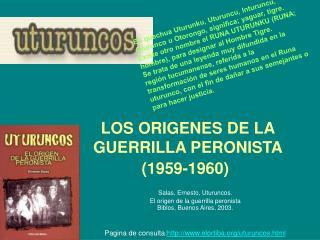 LOS ORIGENES DE LA GUERRILLA PERONISTA 1959-1960