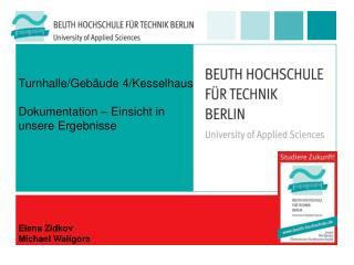Turnhalle/Gebäude 4/Kesselhaus Dokumentation – Einsicht in unsere Ergebnisse